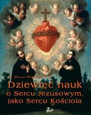 okładka Dziewięć nauk o Sercu Jezusowym, jako Sercu Kościoła, Ebook | Marian  Morawski