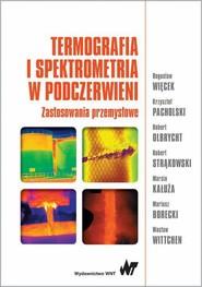 okładka Termografia i spektrometria w podczerwieni, Ebook | Bogusław  Więcek