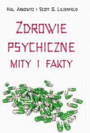 okładka Zdrowie psychiczne Mity i fakty, Ebook | Scott O.  Lilienfeld, Hal  Arkowitz