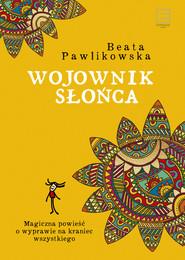 okładka Wojownik słońca, Ebook | Beata Pawlikowska