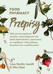 okładka Food Pharmacy. Przepisy, Ebook | Lina Nertby Aurell, Mia Clase