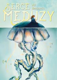 okładka Serce meduzy, Ebook   Ali Benjamin