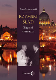 okładka Rzymski ślad. Zapiski tłumacza, Ebook | Asen  Marczewski