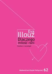 okładka Dlaczego miłość rani?, Ebook   Eva Illouze