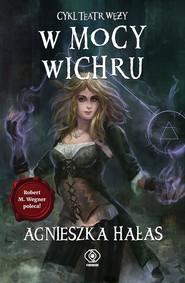 okładka Teatr węży (#3). W mocy wichru, Ebook | Agnieszka Hałas