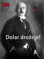 okładka Dolar drożeje!, Ebook | Scherret Felix