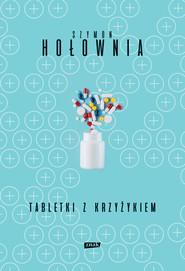 okładka Tabletki z krzyżykiem (2020), Ebook | Szymon Hołownia
