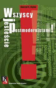 okładka Wszyscy jesteście postmodernistami!, Ebook | Konrad C. Kęder