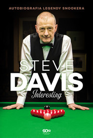okładka Steve Davis. Interesting. Autobiografia legendy snookera, Ebook | Steve Davis, Lance Hardy