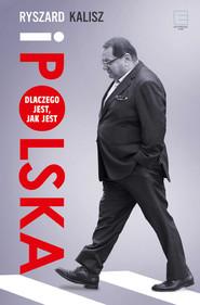 okładka Ryszard i Polska. Dlaczego jest, jak jest., Ebook | Ryszard Kalisz