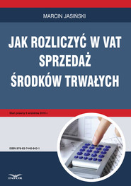 okładka Jak rozliczyć w VAT sprzedaż środków trwałych, Ebook   Marcin Jasiński