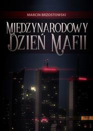 okładka Międzynarodowy Dzień Mafii, Ebook | Marcin Brzostowski