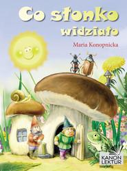 okładka Co słonko widziało, Ebook | Maria Konopnicka