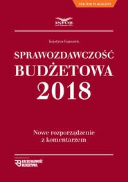 okładka Sprawozdawczość budżetowa. Nowe rozporządzenie z komentarzem, Ebook | Krystyna Gąsiorek