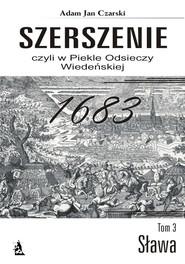 okładka Szerszenie czyli W piekle Odsieczy Wiedeńskiej tom III Sława, Ebook   Adam Jan  Czarski