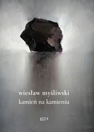 okładka Kamień na kamieniu (2019), Ebook | Wiesław Myśliwski