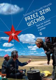 okładka Przez dziki Wschód, Ebook | Tomasz Grzywaczewski