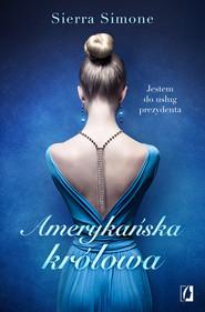 okładka Amerykańska Królowa. Nowy Camelot. Tom 1, Ebook | Sierra Simone