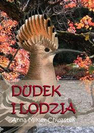 okładka Dudek i Lodzia, Ebook   Anna Mikler-Chwastek