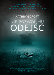 okładka Nie pozwól mu odejść, Ebook | Kathryn Croft