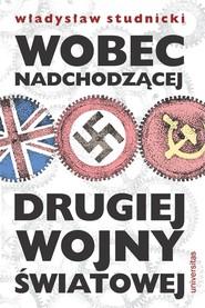 okładka Wobec nadchodzącej drugiej wojny światowej, Ebook | Studnicki Władysław, Jan Sadkiewicz