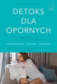 okładka Detoks dla opornych, Ebook | Agnieszka Mielczarek