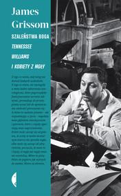 okładka Szaleństwa Boga. Tennessee Williams i kobiety z mgły, Ebook   James Grissom