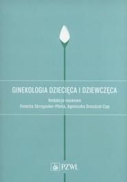 okładka Ginekologia dziecięca i dziewczęca, Ebook | Alicja  Długołęcka, Romuald  Dębski, Agnieszka  Białka