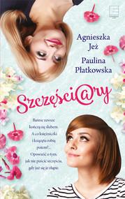 okładka Szczęściary, Ebook | Agnieszka Jeż, Paulina Płatkowska