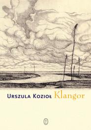 okładka Klangor, Ebook | Urszula Kozioł