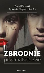 okładka Zbrodnie pozamałżeńskie, Ebook | Daniel Koziarski, Agnieszka Lingas-Łoniewska