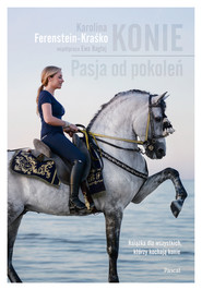 okładka Konie. Pasja od pokoleń, Ebook | Karolina Ferenstein-Kraśko
