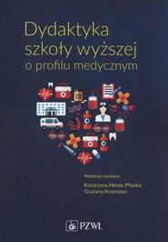 okładka Dydaktyka szkoły wyższej o profilu medycznym, Ebook | Agnieszka  Bąk, Beata  Białkowska, Katarzyna  Herda-Płonka