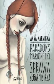okładka Paradoks Marionetki: Sprawa Zegarmistrza. , Ebook   Anna Karnicka