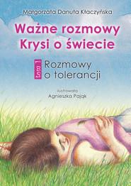 okładka Ważne rozmowy Krysi o świecie. Tom 1. Rozmowy o tolerancji, Ebook | Małgorzata Danuta  Kłaczyńska