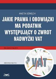 okładka Jakie prawa i obowiązki ma podatnik występujący o zwrot nadwyżki VAT, Ebook | Aneta Szwęch