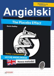 okładka Placebo Effect. Angielski thriller z ćwiczeniami, Ebook | Kevin Hadley