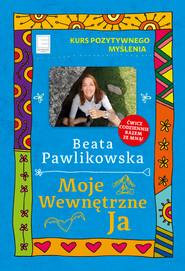 okładka Moje wewnętrzne Ja, Ebook | Beata Pawlikowska