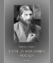 okładka Ludzie o nadludzkich mocach, Ebook   Andrzej  Sarwa