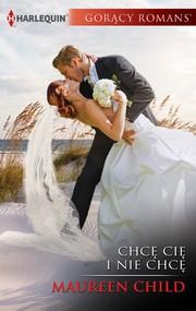 okładka Chcę cię i nie chcę, Ebook | Maureen Child
