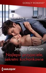 okładka Najlepsi przyjaciele, sekretni kochankowie, Ebook | Jessica Lemmon