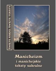 okładka Manicheizm i manichejskie teksty sakralne, Ebook   Andrzej  Sarwa