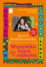 okładka Wszystko będzie najlepiej, Ebook | Beata Pawlikowska