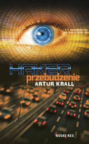 okładka Haker. Przebudzenie, Ebook | Artur  Krall