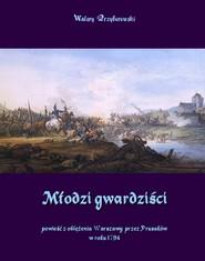 okładka Młodzi gwardziści, Ebook   Walery Przyborowski