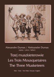 okładka Trzej muszkieterowie - Les Trois Mousquetaires - The Three Musketeers, Ebook | Aleksander  Dumas
