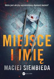 okładka Miejsce i imię, Ebook | Maciej Siembieda