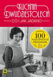 okładka Kuchnia dwudziestolecia, Ebook | Agnieszka Jeż