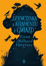 okładka Dziewczynka z atramentu i gwiazd, Ebook | Kiran Millwood Hargrave
