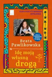 okładka Idę moją własną drogą, Ebook | Beata Pawlikowska